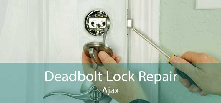 Deadbolt Lock Repair Ajax