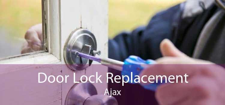 Door Lock Replacement Ajax